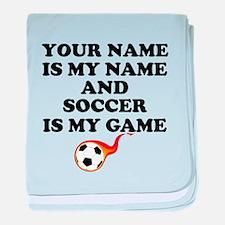 Custom Soccer Is My Game baby blanket
