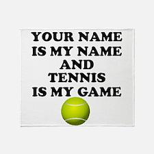 Custom Tennis Is My Game Throw Blanket