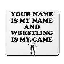 Custom Wrestling Is My Game Mousepad