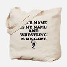 Custom Wrestling Is My Game Tote Bag
