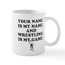Custom Wrestling Is My Game Mug