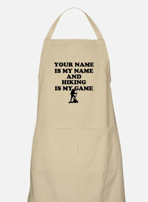 Custom Hiking Is My Game Apron