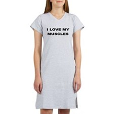 I LOVE MY MUSCLES Women's Nightshirt