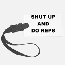 SHUT UP AND DO REPS Luggage Tag