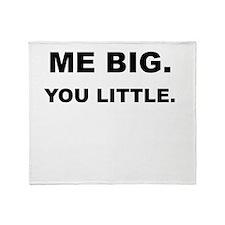 ME BIG YOU LITTLE Throw Blanket