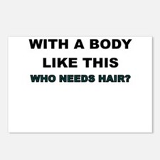 WITH A BODY LIKE THIS WHO NEEDS HAIR Postcards (Pa