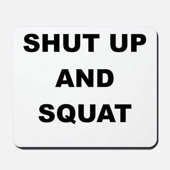 SHUT UP AND SQUAT Mousepad