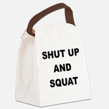 SHUT UP AND SQUAT Canvas Lunch Bag