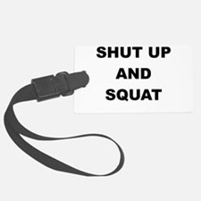 SHUT UP AND SQUAT Luggage Tag