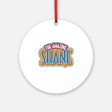 The Amazing Shane Ornament (Round)