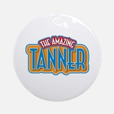 The Amazing Tanner Ornament (Round)