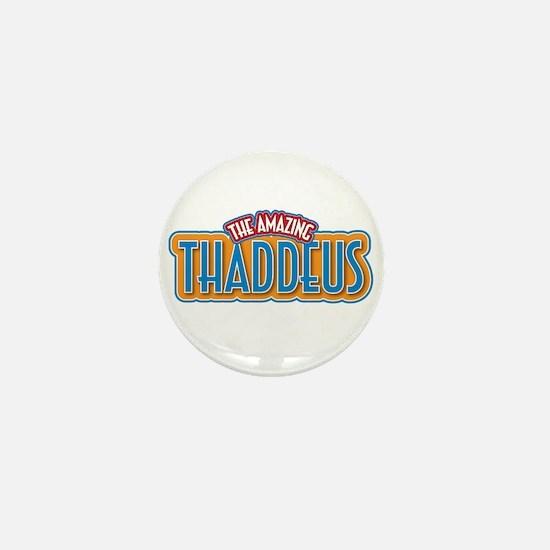 The Amazing Thaddeus Mini Button