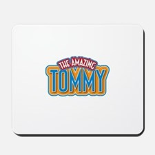 The Amazing Tommy Mousepad