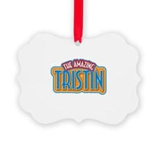 The Amazing Tristin Ornament