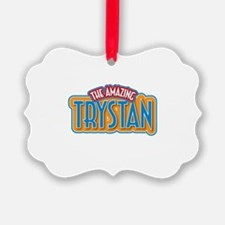 The Amazing Trystan Ornament
