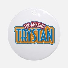 The Amazing Trystan Ornament (Round)