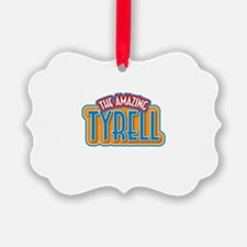 The Amazing Tyrell Ornament