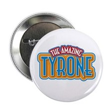 """The Amazing Tyrone 2.25"""" Button"""
