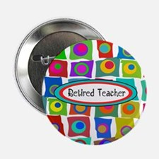 "Retired Teacher 2.25"" Button"
