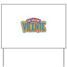 The Amazing Vicente Yard Sign