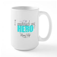 Army Wife I married my Hero Mug