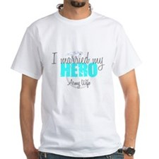 Army Wife I married my Hero T-Shirt
