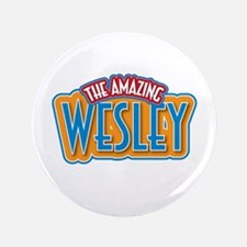 "The Amazing Wesley 3.5"" Button"