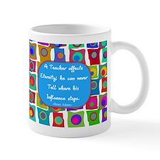 A teacher affect eternity Mug