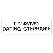 Survived Dating Stephanie Bumper Bumper Sticker