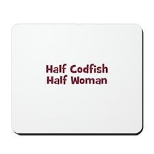 Half CODFISH Half Woman Mousepad