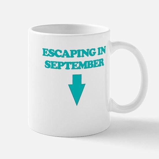 ESCAPING IN SEPTEMBER Mug
