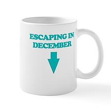 ESCAPING IN DECEMBER Mug