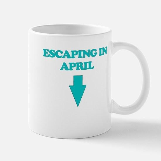 ESCAPING IN APRIL Mug