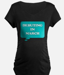 DEBUTING IN MARCH MATERNITY TALK BUBBLE T-Shirt