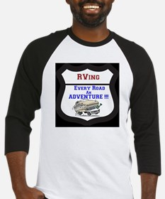 RVing Every Road an ADVENTURE!! Baseball Jersey
