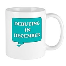 DEBUTING IN DECEMBER MATERNITY TALK BUBBLE Mug