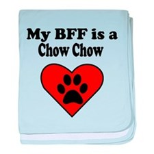 My BFF Is A Chow Chow baby blanket
