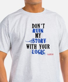 Don't Ruin My Story Quote (v3) T-Shirt