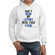 Don't Ruin My Story Quote (v3) Hoodie