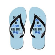 Don't Ruin My Story Quote (v3) Flip Flops