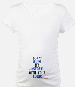 Don't Ruin My Story Quote (v3) Shirt