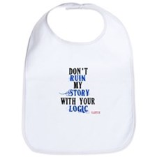 Don't Ruin My Story Quote (v3) Bib