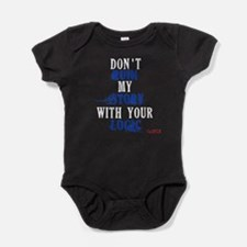 Don't Ruin My Story Quote (v3) Baby Bodysuit