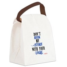 Don't Ruin My Story Quote (v3) Canvas Lunch Bag