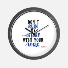 Don't Ruin My Story Quote (v3) Wall Clock