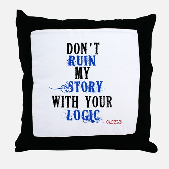 Don't Ruin My Story Quote (v3) Throw Pillow