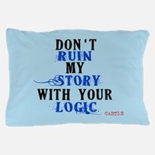 Don't Ruin My Story Quote (v3) Pillow Case