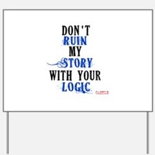 Don't Ruin My Story Quote (v3) Yard Sign