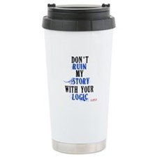 Don't Ruin My Story Quote (v3) Travel Mug