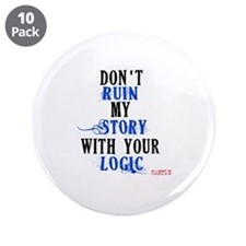 """Don't Ruin My Story Quote (v3) 3.5"""" Button (10 pac"""